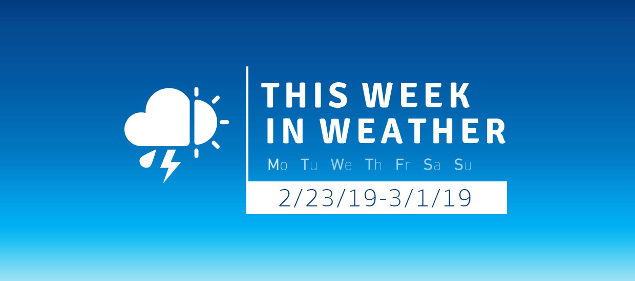 This Week in Weather 2/23/19-3/1/19